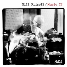 Bill_Frisell_-_Music_IS.jpg
